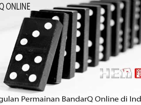 Keunggulan Permainan BandarQ Online di Indonesia