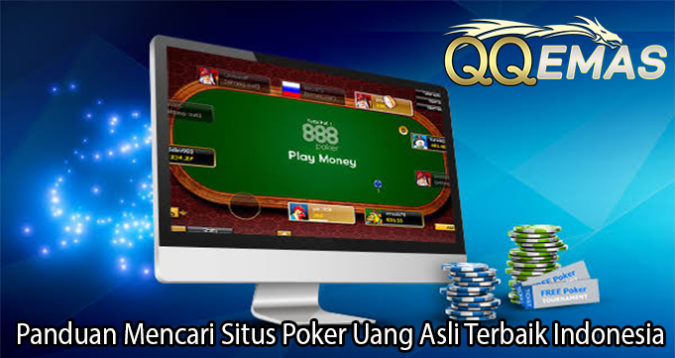 Panduan Mencari Situs Poker Uang Asli Terbaik Indonesia