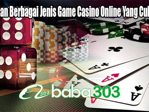Perhatikan Berbagai Jenis Game Casino Online Yang Cukup Baik